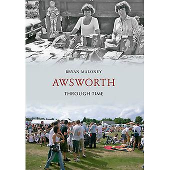 Awsworth Through Time by Bryan Maloney - 9781848689022 Book