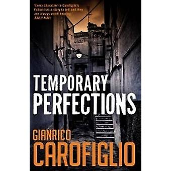 Temporary Perfections by Gianrico Carofiglio - Anthony Shugaar - 9781