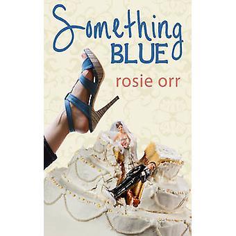 Cos z błekitem Rosie ORR - 9781910939239 książki