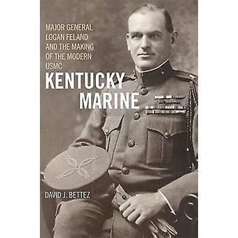 Kentucky Marine - Feland Major-général Logan and the Making of le Mod