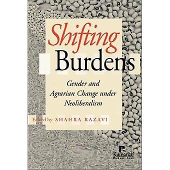 Shifting Burdens - Gender and Agrarian Change Under Neoliberalism by S