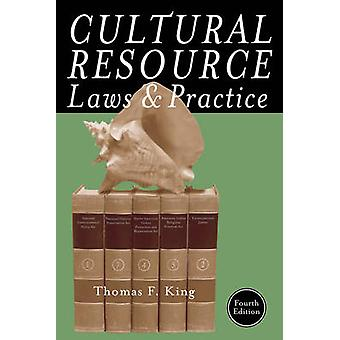 Cultural Resource Laws and Practice (4th Revised edition) by Thomas F