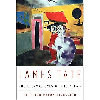 Eeuwige degene van de droom: Selected Poems 1990-2010