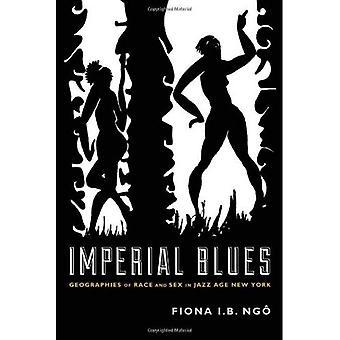 Imperial-Blues: Geographien der Rasse und Geschlecht im Jazz Age New York
