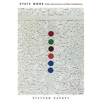 Staatliche Arbeit: Öffentliche Verwaltung und Massenintellektualität