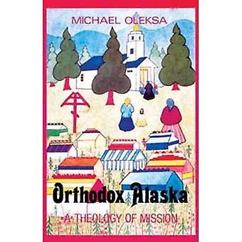 Orthodoxe Alaska: Theologie van de missie