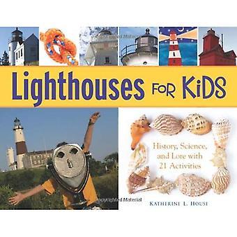 Fyrar för barn: historia, vetenskap och Lore med 21 aktiviteter (för barn)