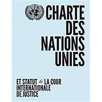 Charte des Nations Unies et Statut de la Cour Internationale de Justice