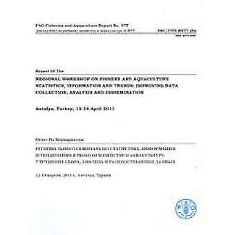 Verslag van de regionale Workshop over visserij en aquacultuur statistieken, informatie en Trends