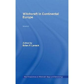 Witchcraft in Continental Europe  New Perspectives on Witchcraft Magic and Demonology by Edited by Brian P Levack