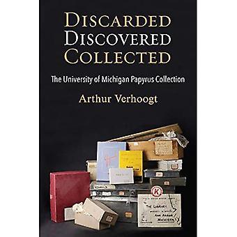 Desechados, descubierto, recogido: La Universidad de Michigan colección de papiros