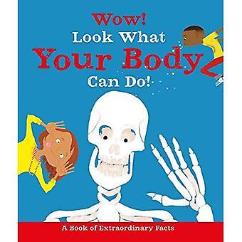 Wow! Titta vad din kropp kan göra!