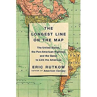 De langste lijn op de kaart: de zoektocht naar de Link van de Zuid-Amerika, de Verenigde Staten en de Pan-American Highway