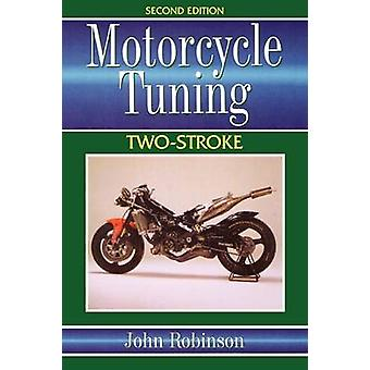 Motorcycle Tuning TwoStroke by John Robinson