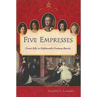 Viisi keisarinna tuomioistuimen elämän EighteenthCentury Venäjän Anisimov & Jevgeni