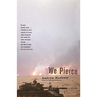 We Pierce by Huebner & Andrew