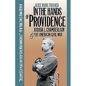 Nas mãos da Providência Joshua L. Chamberlain e da Guerra Civil Americana por Alice Rains Trulock
