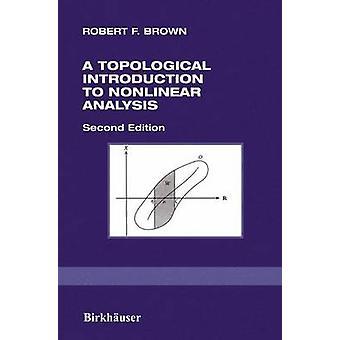 Eine topologische Einführung in die nichtlineare Analyse von Braun & Robert F.