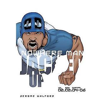 Nowhere Man aufgebockt Buch zwei durch Walford & Jerome S.