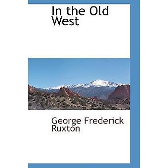 I gamle vest Ruxton & George Frederick