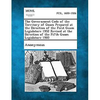 قانون حكومة إقليم غوام أعد بتوجيه من الهيئة التشريعية في غوام الأولى عام 1952 المنقحة في اتجاه ل غوام الخامسة بالمجهول