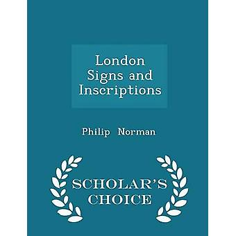 London Signs and Inscriptions  Scholars Choice Edition by Norman & Philip