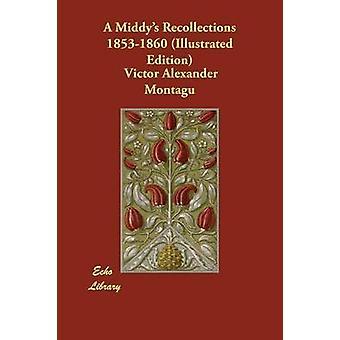 Eine Middys Erinnerungen 18531860 illustrierte Ausgabe von Montagu & Victor Alexander