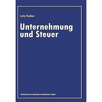 Unternehmung & Steuer Festschrift zur Vollendung des 80.フィッシャー & ルッツによる Lebensjahres