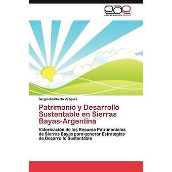 Patrimonio y Desarrollo Sustentable En Sierras BayasArgentina by Vazquez & Sergio Adalberto