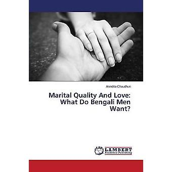 Marital Quality And Love What Do Bengali Men Want by Chaudhuri Anindita