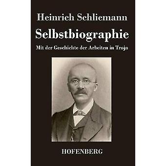 Selbstbiographie von Schliemann & Heinrich