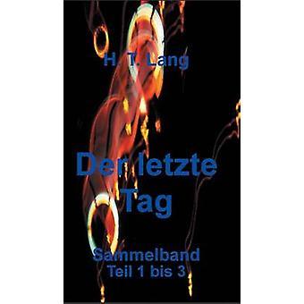 Der letzte Tag  Sammelband by Lang & Holger