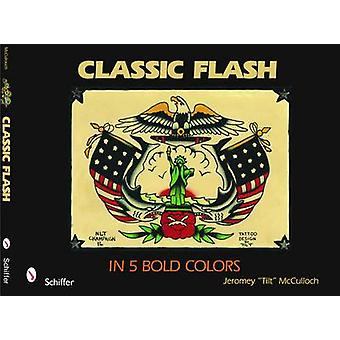 Classic Flash in Five Bold Colors by Jeromey McCulloch - 978076433165