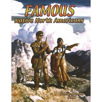 Famous Native North Americans by Bobbie Kalman - 9780778704713 Book