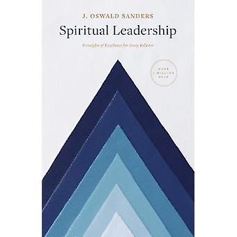 Spiritual Leadership - Principles of Excellence for Every Believer by
