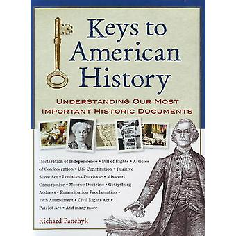 Keys to American History - Understanding Our Most Important Historic D