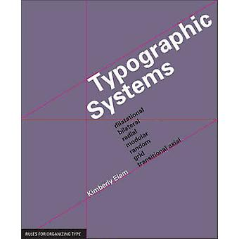 Typographic Systems - Frameworks for Type Beyond the Grid by Kimberly