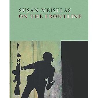 Susan Meiselas - On the Frontline by D Mills - 9781597114271 Book