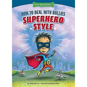 How to Deal with Bullies Superhero-Style - Response to Bullying by Wil