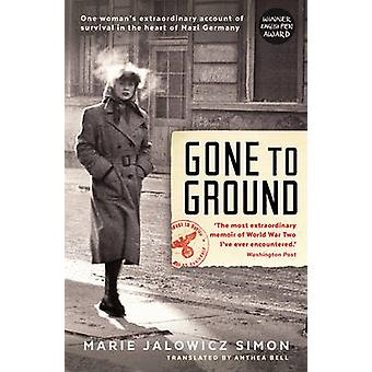 Gone to Ground - One Woman's Extraordinary Account of Survival in the