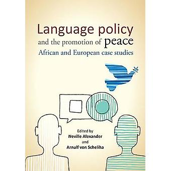Language Policy and the Promotion of Peace - African and European Case
