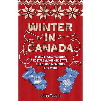 Winter in Canada by Jerry Toupin - 9781926677941 Book