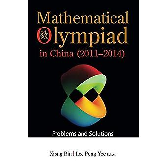 Mathematical Olympiad In China (2011-2014) - Problems And Solutions by