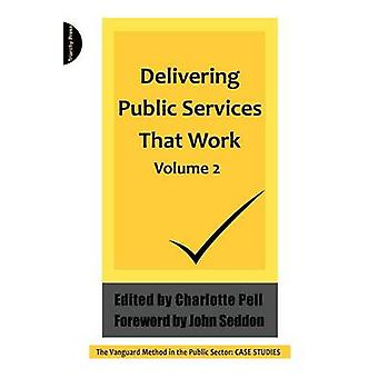 Delivering Public Services That  Work - The Vanguard Method in the Pub
