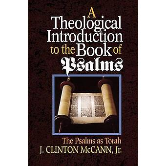 A Theological Introduction to the Book of Psalms by McCann & Clinton