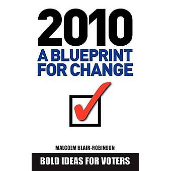 2010 A Blueprint For Change by BlairRobinson & Malcolm