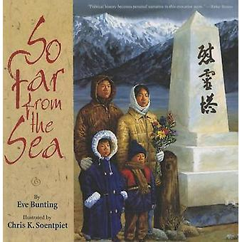 So Far from the Sea by Eve Bunting - Chris K Soentpiet - 978160686580