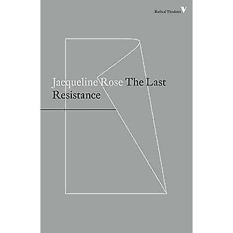Last Resistance by Jacqueline Rose