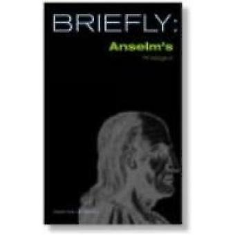 Briefly Anselms Proslogion by Daniel & David Mills