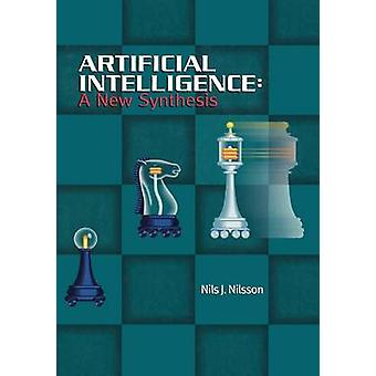 Artificial Intelligence A New Synthesis by Nilsson & Nils J.